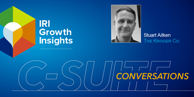 C-Suite Conversation with Stuart Aitken, Chief Merchant and Marketing Officer, The Kroger Co.
