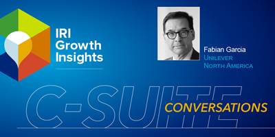 C-Suite Conversation with Fabian Garcia, President, Unilever North America